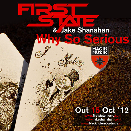 First State And Jake Shanahan - Why So Serious (OUT NOW)