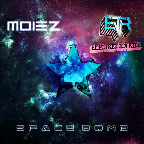 Moiez & Electric Joy Ride - Space Bomb (Original Mix)