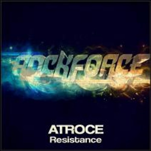 Atroce - Out of control  || 10.09.12 (Resistance E.P)