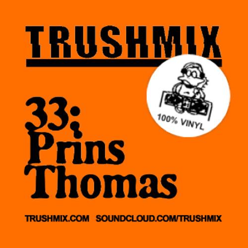 Trushmix 33: Prins Thomas