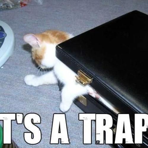 As Long As You Trap