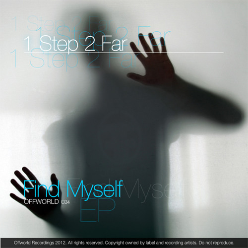 1 Step 2 far - Find myself ep (Offworld024) Out now!