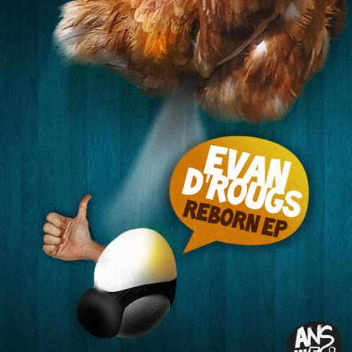Evan D' Rougs - Reborn - Answegg Records - preview