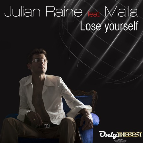 161# Julian Raine feat. Maila - Lose Yourself (Original Mix) [ Only the Best Record ]