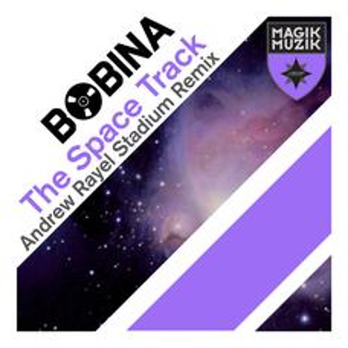 Bobina - The Space Track (Andrew Rayel Stadium Remix)