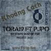 [2012] Khoảng Cách - Pjpo ft Torai9