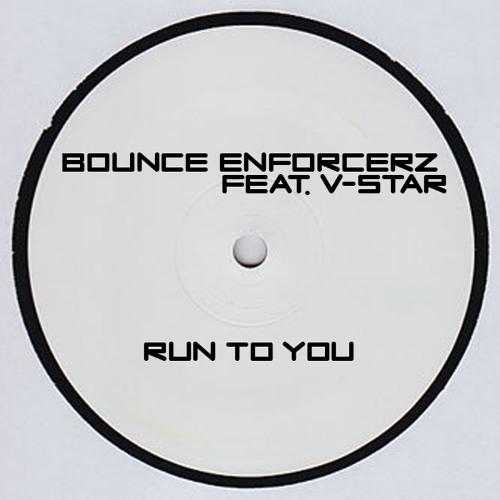 Bounce Enforcerz Ft V-Star - Run To You (Original Mix) Sample