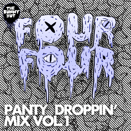 Four Four - Panty Droppin' Mix Vol. 1 ( EXCLUSIVE MIX )