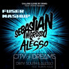 Alesso & Dirty South VS Sebastian Ingrosso - Calling The City Of Dreams (Fuser Mashup)