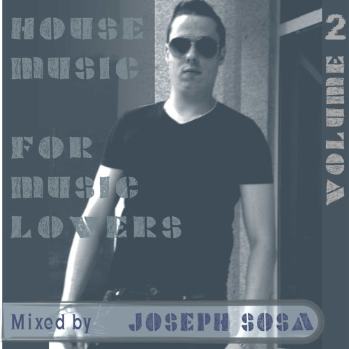 House music for music lovers vol 2 by joseph sosa free for House music lovers