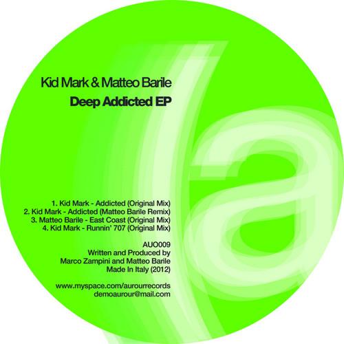 Kid Mark & Matteo Barile - Deep Addicted EP // Aurour Records
