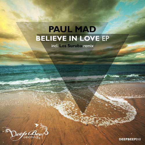 Paul Mad - Believe In Love (Original Mix) CUT