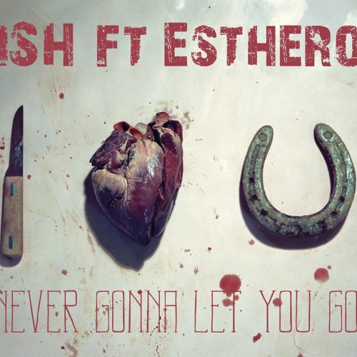 iSH ft Esthero - Never Gonna Let You Go (THR3MIX)