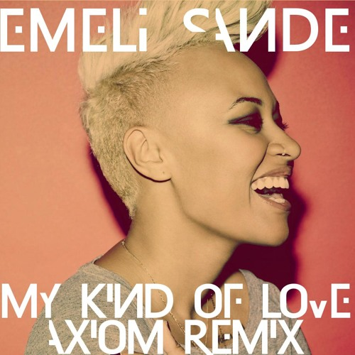 My Kind of Love (Axiom Remix)