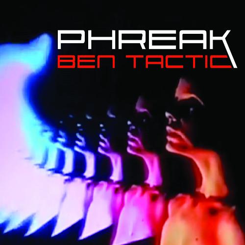 Ben Tactic - Phreak