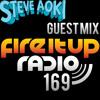 Fire It Up Radio 169 (inc. Steve Aoki Guest Mix)