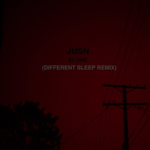 JMSN - Alone (Different Sleep Remix)