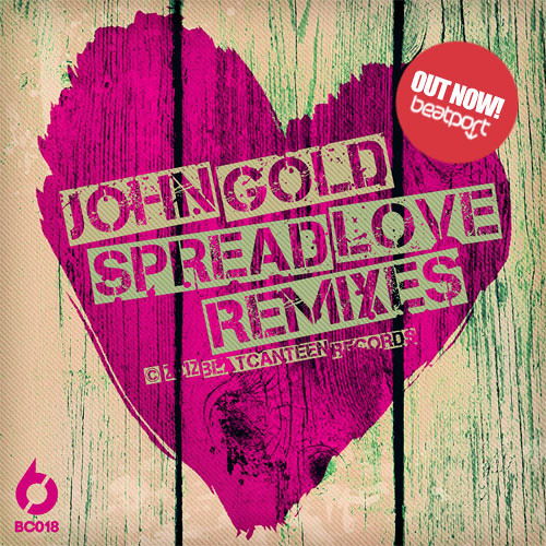 john gold -spread love- Grayson p remix sc edit out on 25th sept