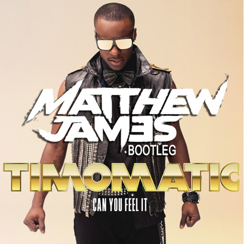 Timomatic - Can You Feel It (Mathew James Bootleg) FREE DOWNLOAD!
