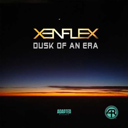 XΞNFLΞX MuziK - Dusk Of An Era (OUT NOW ON ADAPTED RECS!)