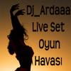 Dj Ardaaa-(Live Set) Kaşlarını Eğdirirsin-Erzurum Yaylasıyam-Leylim Ley