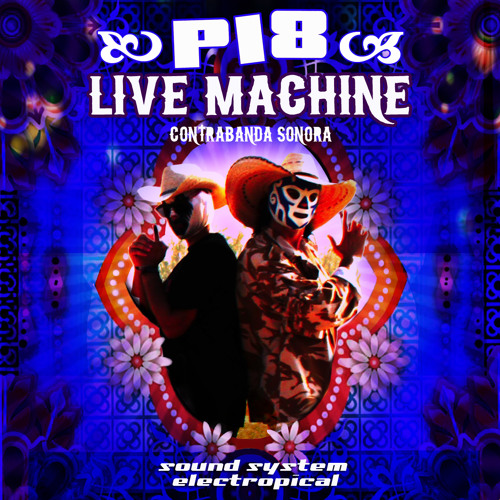 P18 LIVE MACHINE - CONTRABANDA SONORA- (Free DL-LP!!)