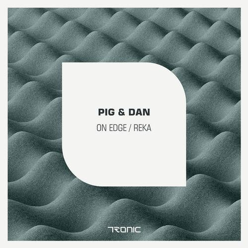Pig & Dan - On Edge (Original Mix)