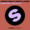 Norman Doray & Nervo ft. Cookie - Something To Believe In (Original Mix) Out Now on Spinnin Records