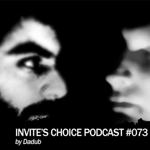 Invite's Choice Podcast 073 - Dadub