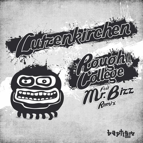 Lutzenkirchen - Rough College (Mr. Bizz Remix) [Baptism]
