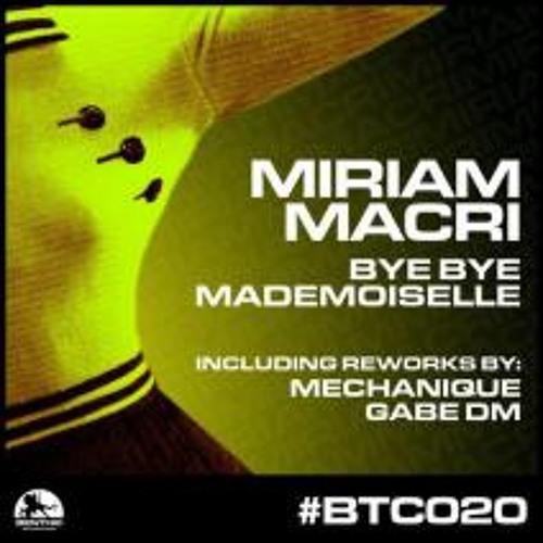 Miriam Macri - Bye Bye Mademoiselle (Gabe DM Remix)
