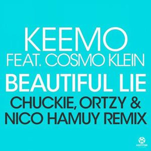 Keemo Feat. Cosmo Klein - Beautiful Lie (Chuckie, Ortzy & Nico Hamuy)