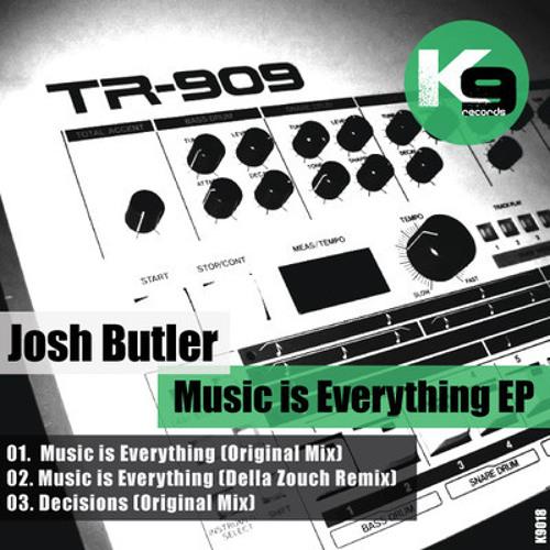 Josh Butler - Music is everything (Forever) [K9 Records]