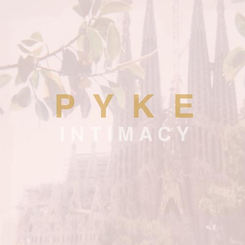 Pyke - Intimacy (DC#3)