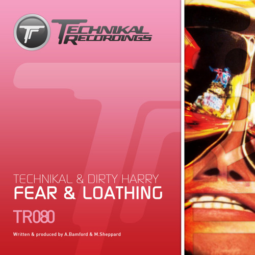 Technikal & Dirty Harry - Fear & Loathing