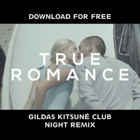 Citizens! - True Romance (Gildas Kitsuné Club Night remix) [FREE DOWNLOAD]