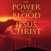 The Power of the Blood of Jesus Christ - Track 9: The Crucifixion