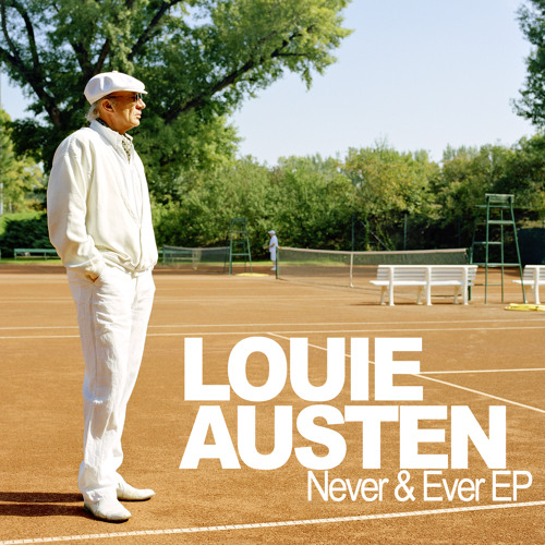 "Louie Austen - ""Never & Ever (Robosonic Remix)"""