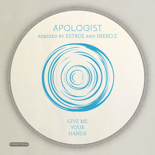 Apologist-Give Me Your Hands Estroe Handy Mix-Proton Music. snippet