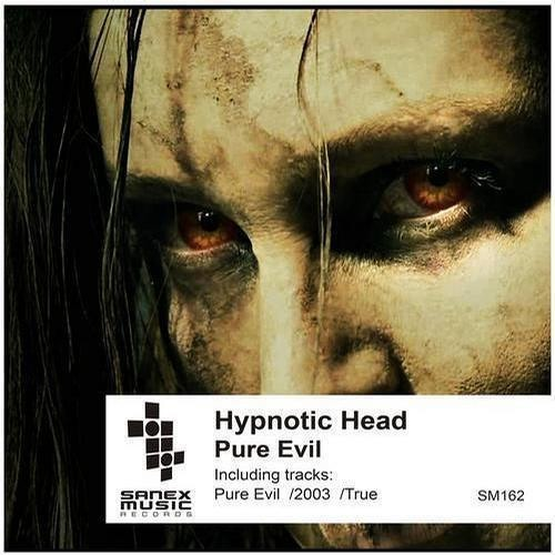 Hypnotic Head-Pure Evil (Original Mix)