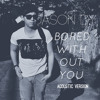 Bored Without You Jason Dy Debut Single Now On Itunes Mp3