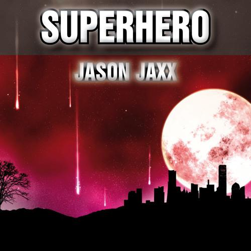 Jason Jaxx - Superhero (Original Mix)