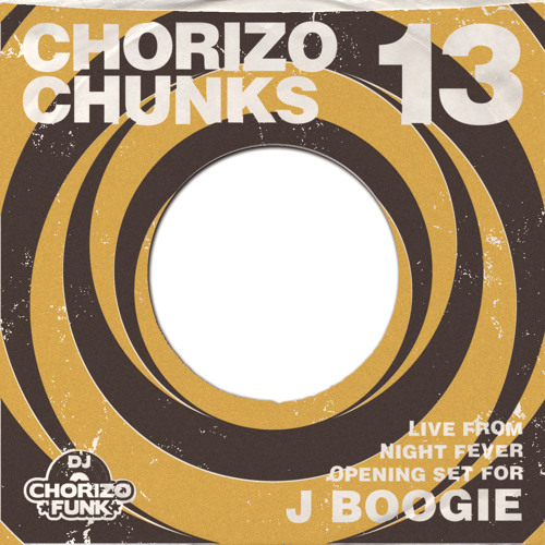 Chorizo Chunks 13: opening set for J Boogie