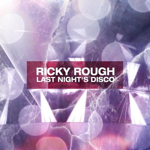 Ricky Rough - Last Night´s Disco (Digipulation rmx) -Snippet- (Dansant)