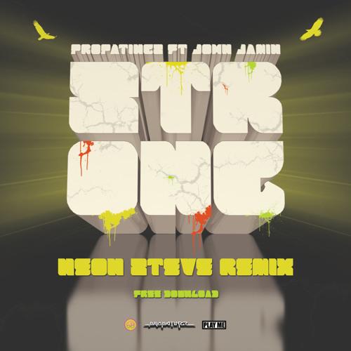 Propa Tingz Ft. John Jamin - Strong (Neon Steve Remix) FREE DOWNLOAD