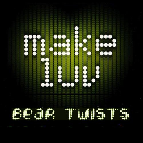 Make Luv - Bear Twists Remix