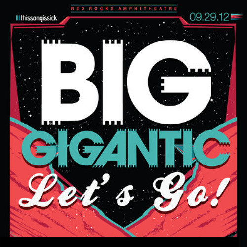 Let's Go! by Big Gigantic