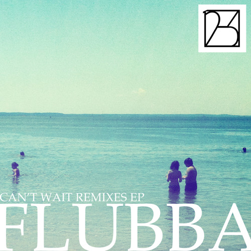 Flubba - Can't Wait (Orphans STHLM Remix)
