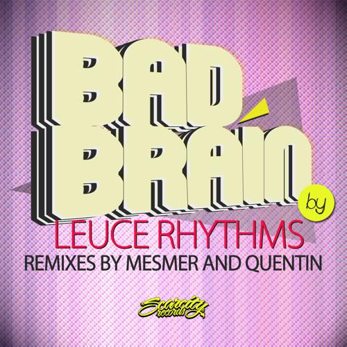 [SCAR53] Leuce Rhythms - Bad Brain (Mesmer Remix)