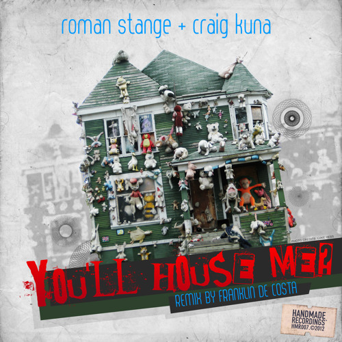 Roman Stange + Craig Kuna - You'll House Me? (Handmade Recordings)